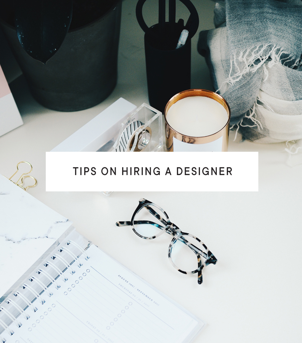 TIPS ON HIRING A DESIGNER